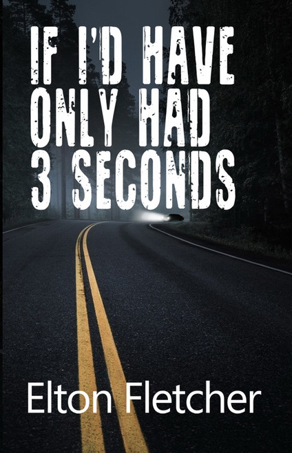 If I'd Have Only Had 3 Seconds