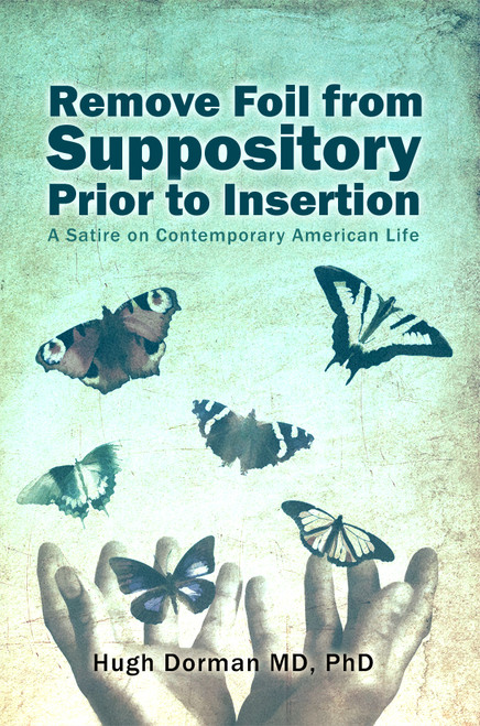Remove Foil from Suppository Prior to Insertion - eBook