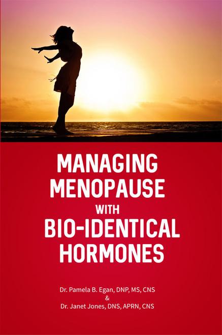 Managing Menopause with Bio-Identical Hormones