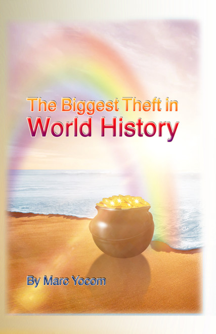 The Biggest Theft in World History