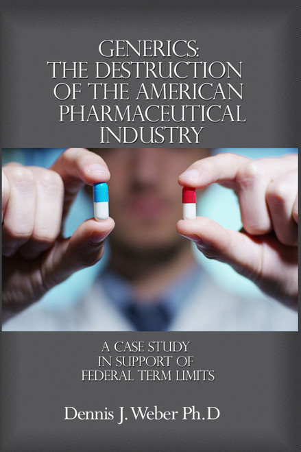 Generics: The Destruction of the American Pharmaceutical Industry