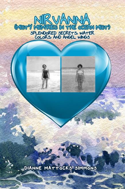Nirvanna (Misty Mem'ries in the Ocean Mist) Splendored Secrets, Water Colors, and Angel Wings