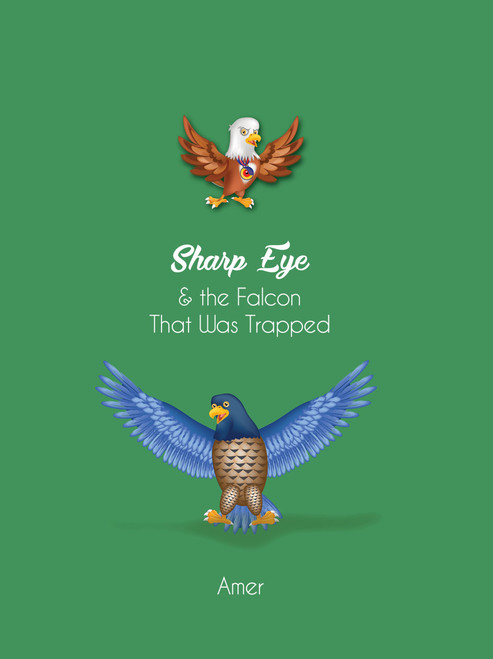 Sharp Eye & the Falcon That Was Trapped