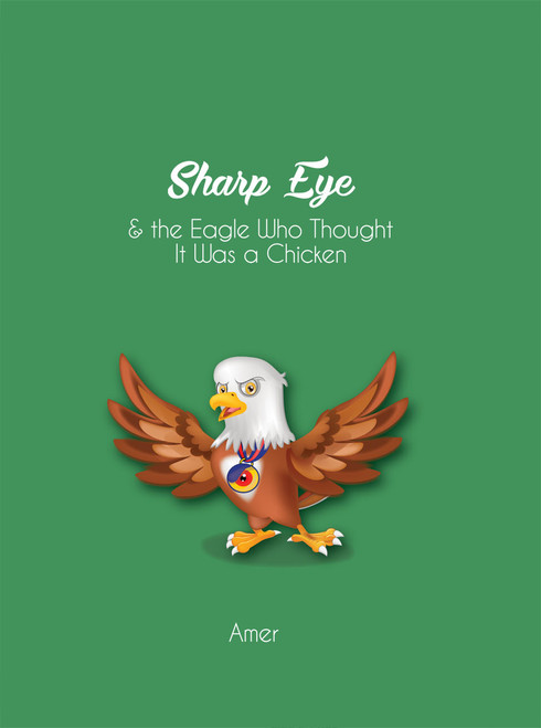 Sharp Eye & The Eagle Who Thought It Was A Chicken