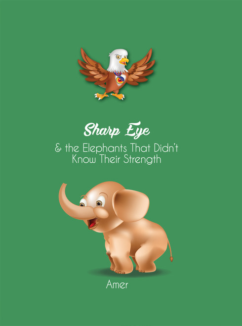 Sharp Eye & The Elephants Who Didn't Know Their Strength - eBook