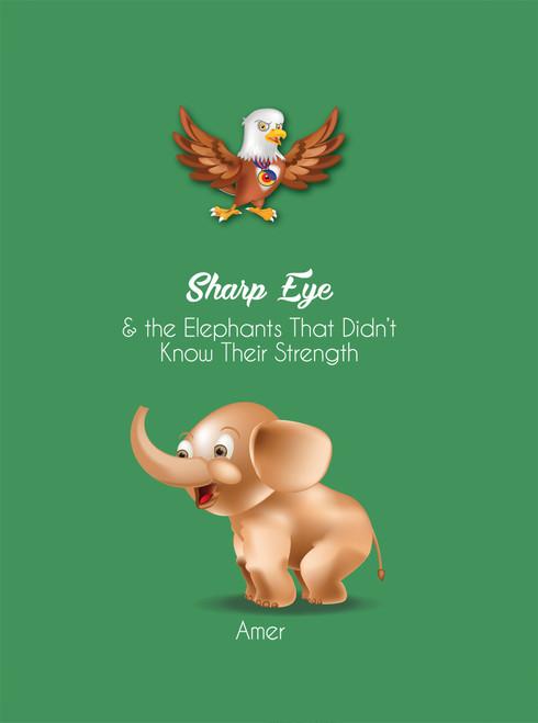 Sharp Eye & The Elephants Who Didn't Know Their Strength