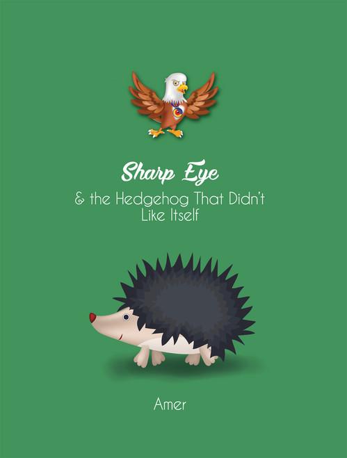 Sharp Eye & the Hedgehog That Didn't Like Itself - eBook