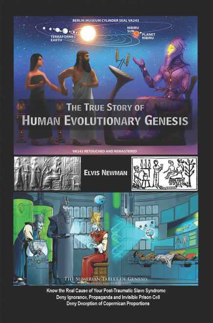 The True Story of Human Evolutionary Genesis By: Elvis Newman