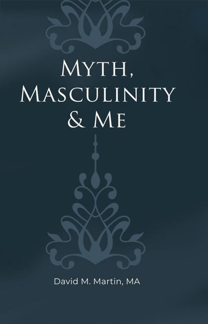 Myth, Masculinity & Me - ebook