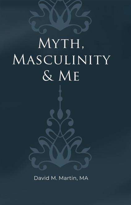 Myth, Masculinity & Me