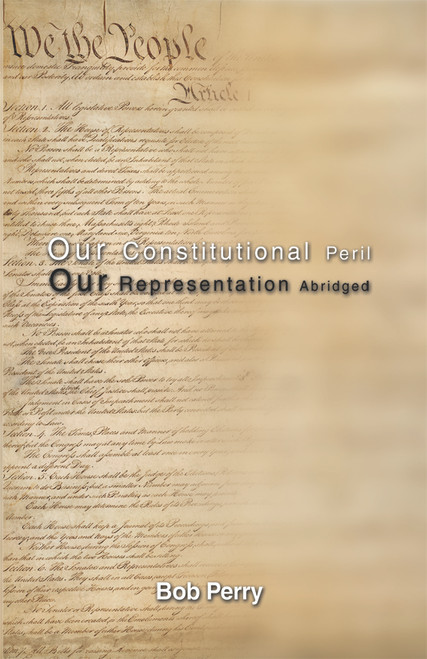 Our Constitutional Peril: Our Representation Abridged - eBook