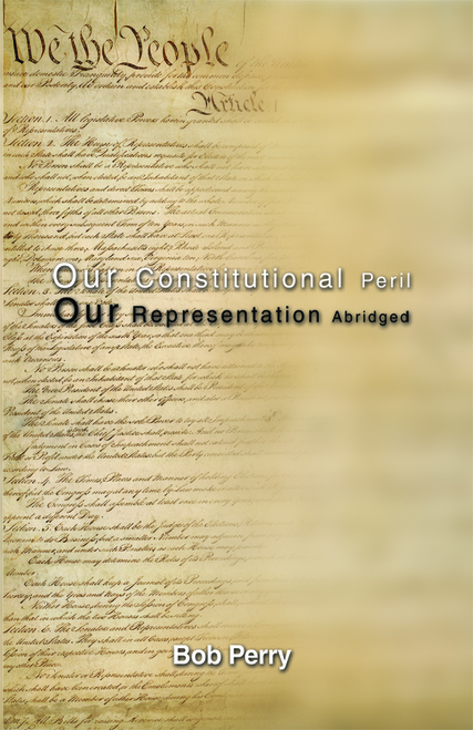 Our Constitutional Peril: Our Representation Abridged
