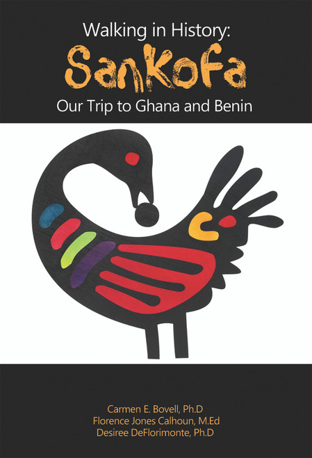 Walking in History: Sankofa Our Trip to Ghana and Benin