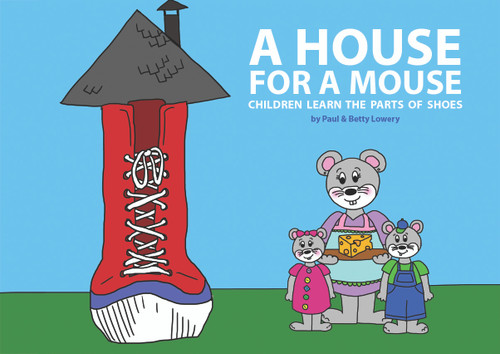 A House for a Mouse: Children Learn the Parts of a Shoe