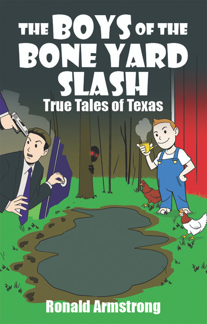 The Boys of the Bone Yard Slash: True Texas Tales  -ebook