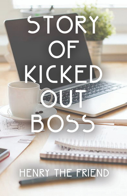 Story of Kicked Out Boss - eBook