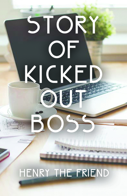 Story of Kicked Out Boss