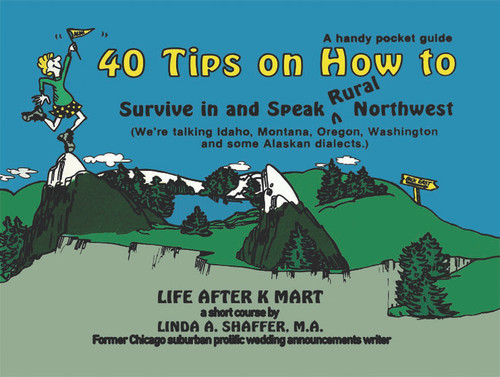 40 Tips on How to Survive in and Speak Rural Northwest - eBook
