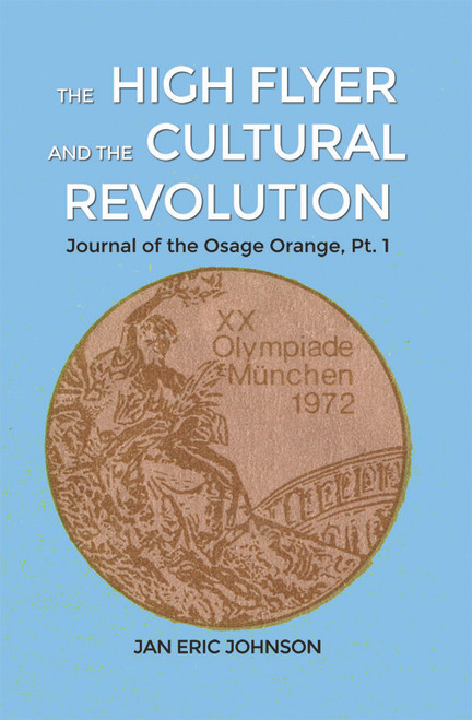The High Flyer and the Cultural Revolution:  Journal of the Osage Orange, Pt. 1