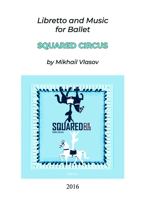 Squared Circus: Libretto and Music for Ballet - eBook