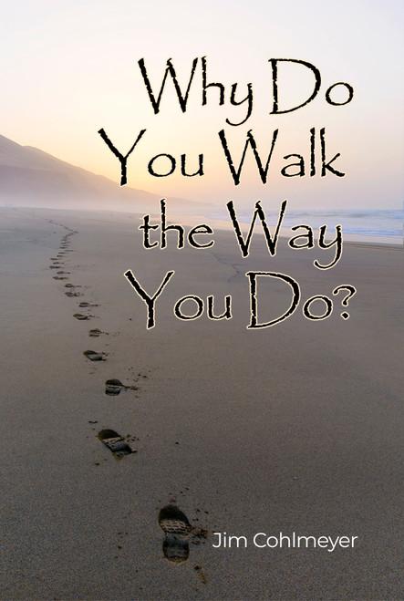 Why Do You Walk the Way You Do? - PB