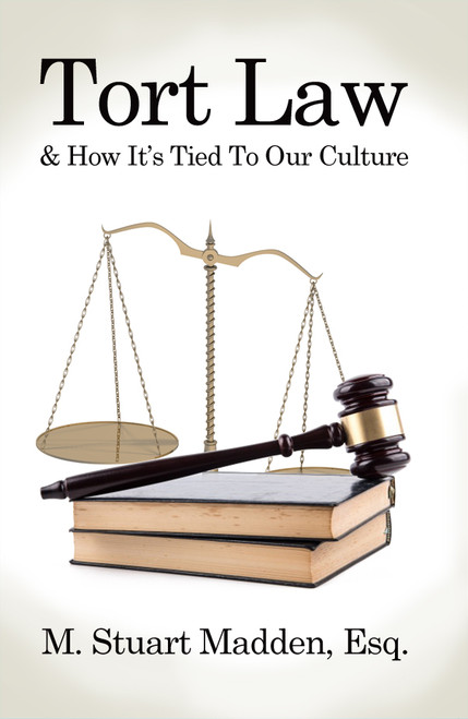 Tort Law & How It's Tied To Our Culture