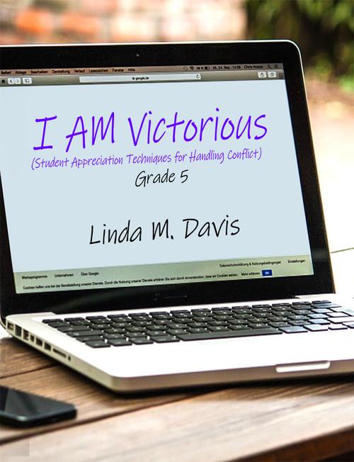 I AM Victorious: (Student Appreciation Techniques for Handling Conflict) Grade 5 - eBook