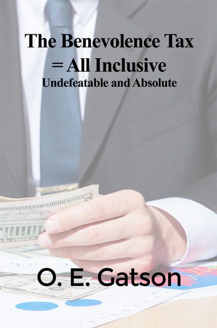 The Benevolence Tax = All Inclusive