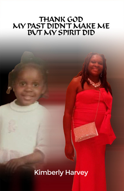 Thank God My Past Didn't Make Me but My Spirit Did - eBook