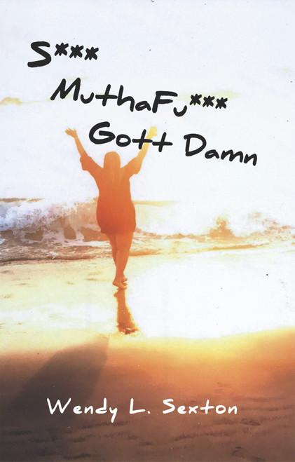Sh** Muthafu*** Gott Damn