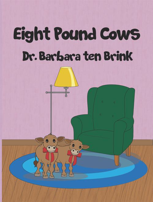 Eight Pound Cows - eBook