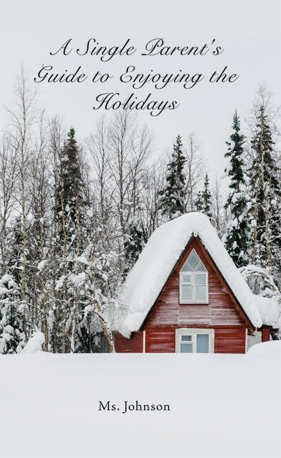 A Single Parent's Guide to Enjoying the Holidays -eBook