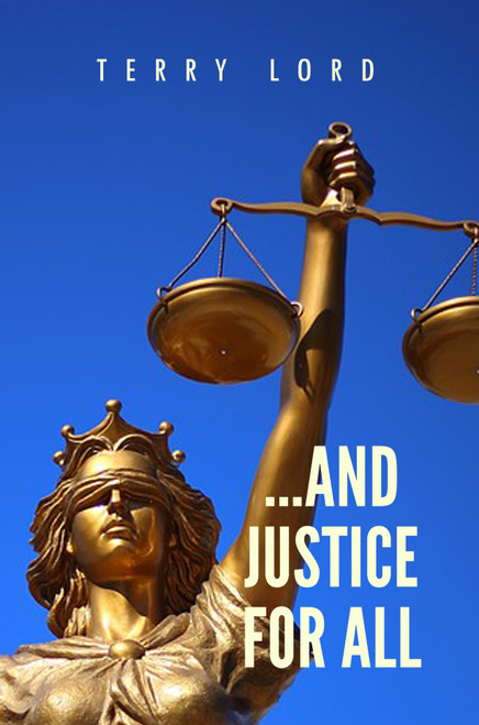 ...And Justice for All: Life as a Federal Prosecutor Upholding the Rule of Law