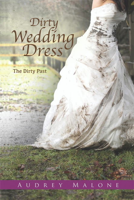 Dirty Wedding Dress – The Dirty Past