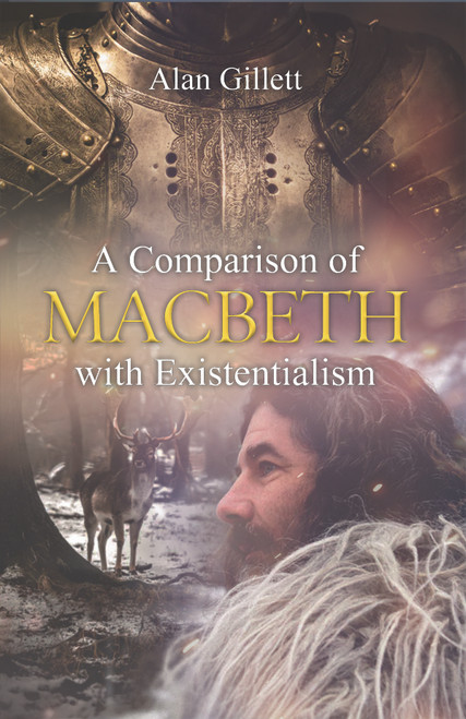 A Comparison of 'Macbeth' with Existentialism
