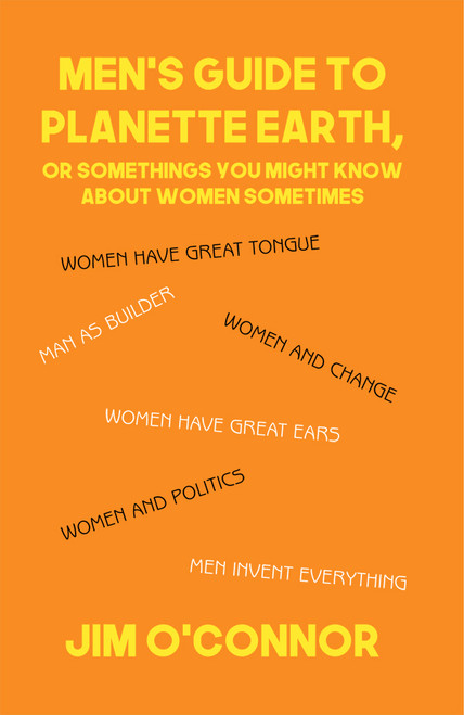 Men's Guide to Planette Earth, or Somethings You Might Know About Women Sometimes