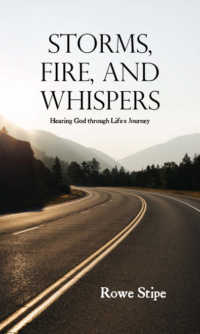 Storms, Fire, and Whispers: Hearing God through Life's Journey