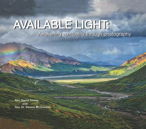 Available Light: Awakening Spirituality through Photography