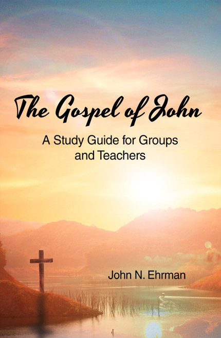 The Gospel of John (A Study Guide for Groups and Teachers) - eBook