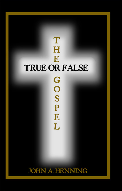 The Gospel: True or False