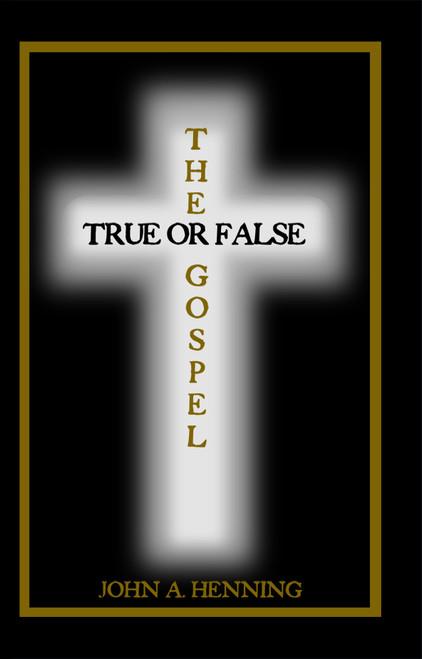 The Gospel: True or False - eBook