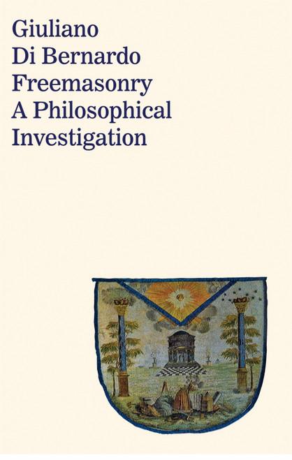 Freemasonry: A Philosophical Investigation - eBook