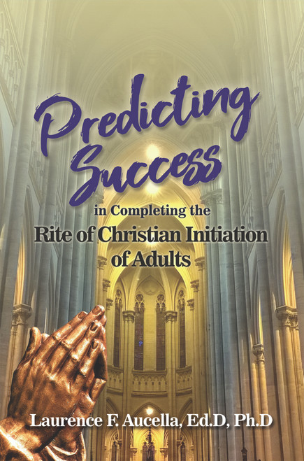 Predicting Success in Completing the Rite of Christian Initiation of Adults - PB
