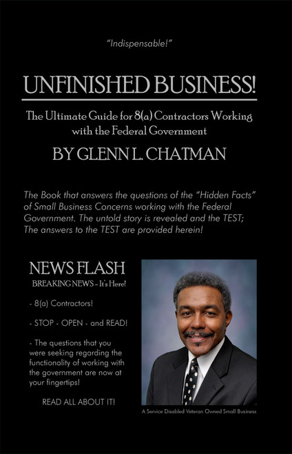 Unfinished Business: The Ultimate Guide for 8(a) Contractors Working with the Federal Government