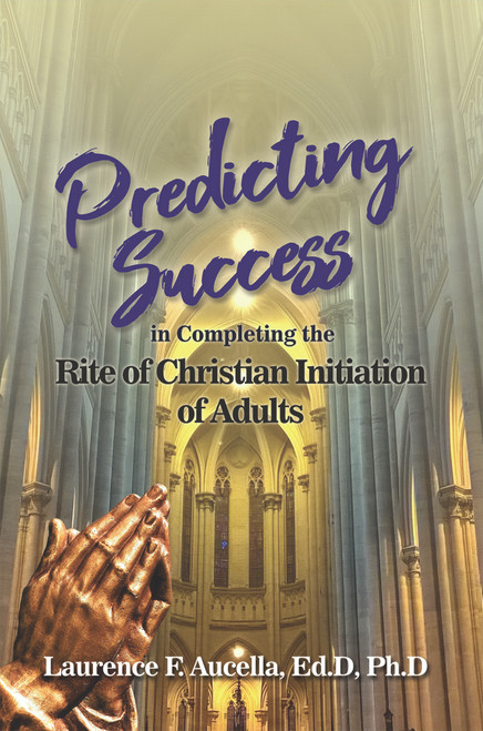 Predicting Success in Completing the Rite of Christian Initiation of Adults - HC