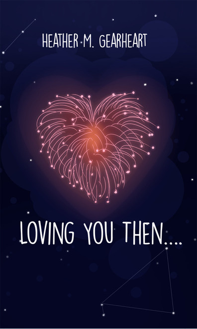 Loving You Then…. - eBook