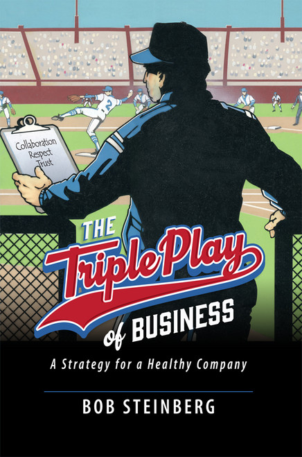 The Triple Play of Business: A Strategy for a Healthy Company - eBook