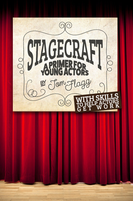 Stagecraft: A Primer for Young Actors