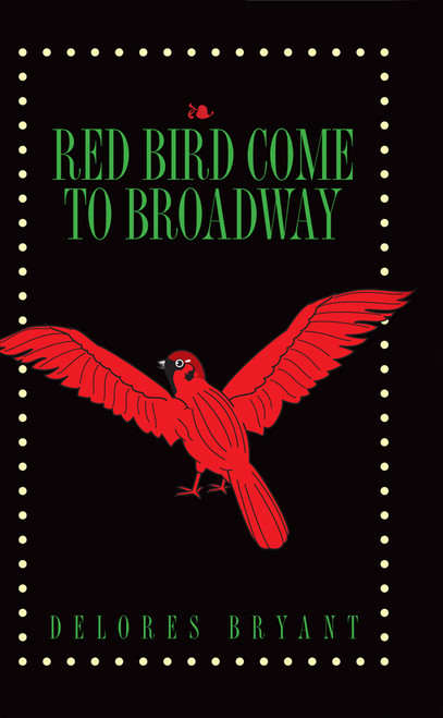 Red Bird Come to Broadway: Book One - eBook