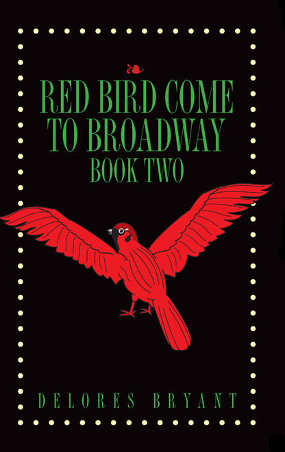 Red Bird Come to Broadway: Book Two (PB)